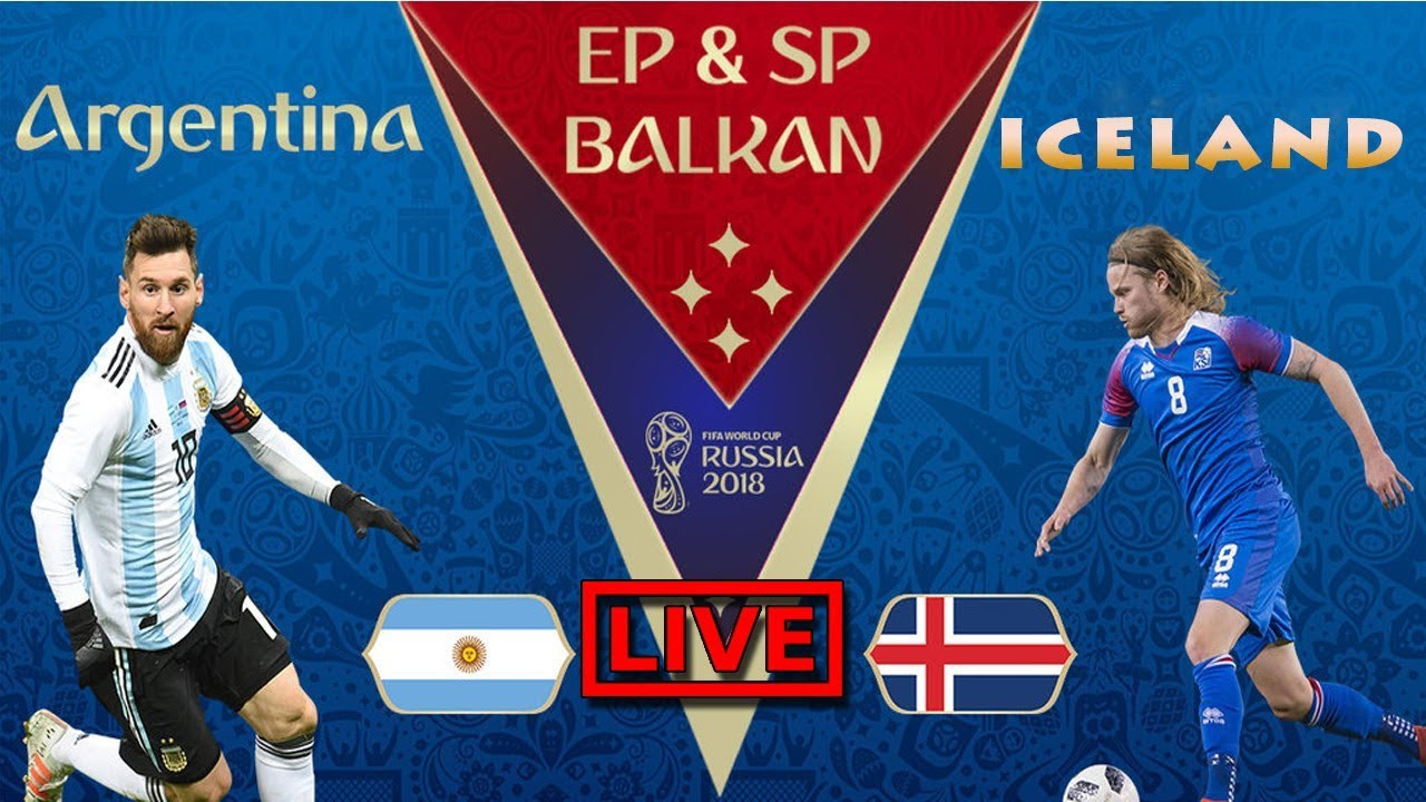 Argentina vs Iceland live stream : TV channel, live streaming, squad news & preview | 2018 world