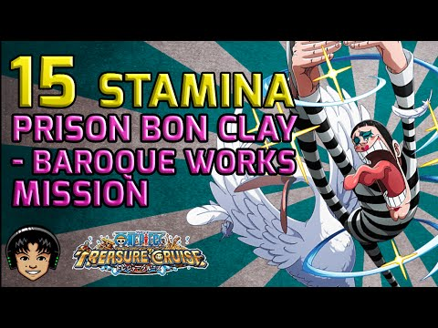 Walkthrough for Prison Bon Clay - Baroque Works 15 Stamina Mission [One Piece Treasure Cruise]