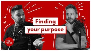 How to FIND your BUSINESS PURPOSE | The Grind