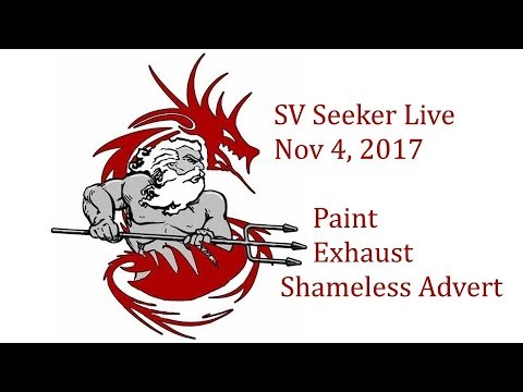 SV Seeker Live - Nov 4, 2017 - Paint, Exhaust, Shameless Advert