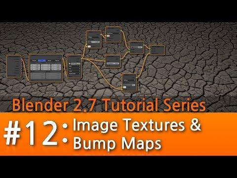 Blender 2.7 Tutorial #12 : Image Textures & Bump Maps #b3d