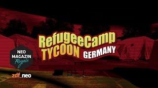 Refugee-Camp Tycoon Germany | NEO MAGAZIN ROYALE mit Jan Böhmermann - ZDFneo