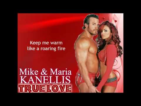 Mike & Maria Kanellis WWE Theme - True Love (lyrics)