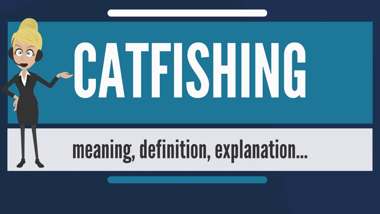 What does the term catfishing mean