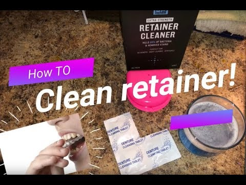 How To   Clean The Retainers