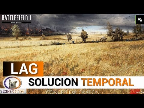 Battlefield 1 Solucion Temporal al problema del LAG