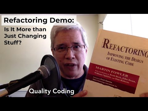 Refactoring Demo: Is It More than Just Changing Stuff