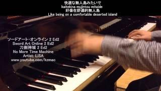 [FULL] Sword Art Online 2 Ed2: No More Time Machine (Piano) -LiSA ソードアート・オンライン 2 Ed2 刀劍神域 2 Ed2