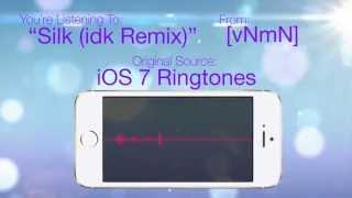 Silk (idk Remix) - [An iOS 7 Ringtone]