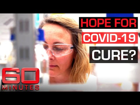 Cure for COVID-19? The drug that has killed Coronavirus in the test tube | 60 Minutes Australia