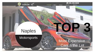 Naples Motorsports Top 3 Most Expensive Cars On the Lot
