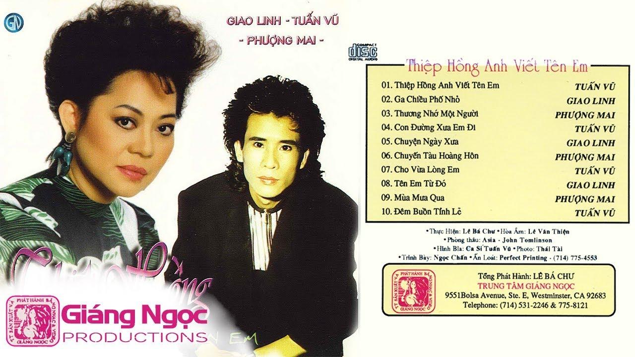 TUẤN VŨ, GIAO LINH, PHƯỢNG MAI - Băng Nhạc Thiệp Hồng Anh Viết Tên Em |  Nhạc Vàng Hải Ngoại Xưa