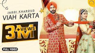 Viah Karta Jaggi Kharoud Free MP3 Song Download 320 Kbps