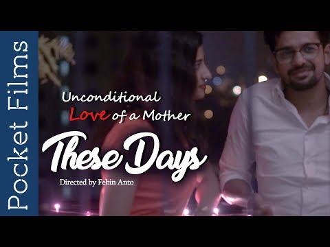 These Days - A touching short film displaying the unconditional love of a mother
