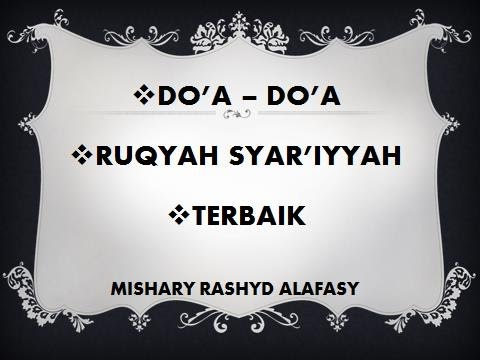 Doa Ruqyah Syar'iyyah Terbaik (The Best of Ruqya) - Mishary Rashid Alafasy