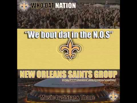 We Bout Dat In The N.O.S New Orleans Saints Group Song by 5-Star and T-bone