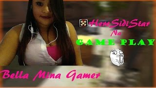 Bella Mina Gamer - HeroSidiStar Na Game Play !