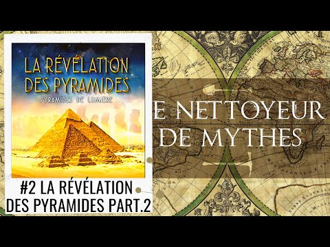 Le Nettoyeur de Mythes #02 La révélation des pyramides
