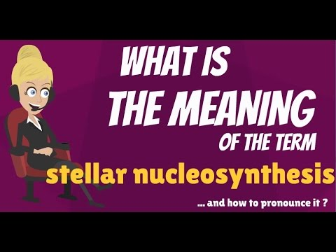 What is STELLAR NUCLEOSYNTHESIS? What does STELLAR NUCLEOSYNTHESIS mean?
