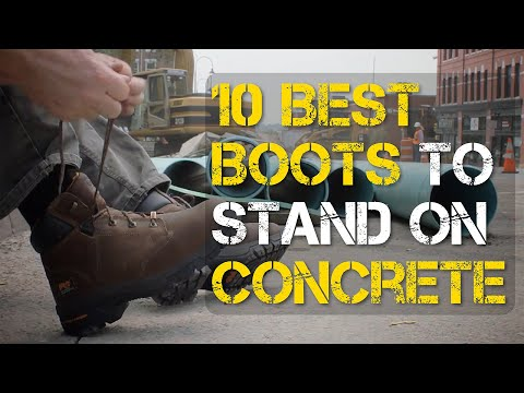 10 Best Boots for Standing on Concrete ALL Day