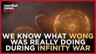 What Was Wong Doing During Avengers: Infinity War? (Nerdist News Edition)