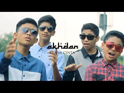 AKHDAN - KERNA CINTA (OFFICIAL VIDEO)