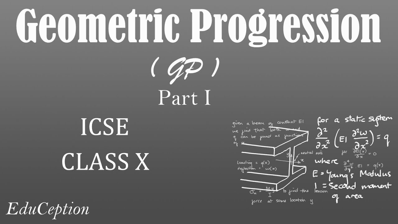 hight resolution of geometric progression gp part i icse class x maths