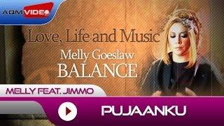 Melly Feat. Jimmo - Pujaanku | Alb. Balance #lovelifemusic
