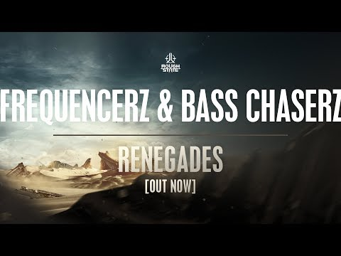 Frequencerz & Bass Chaserz - Renegades [OUT NOW]