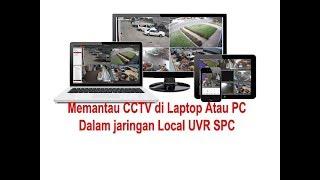 CARA PANTAU CCTV ONLINE DI LAPTOP ATAU PC DENGAN  UVR SPC TERBARU DALAM 1 JARINGAN  INTERNET