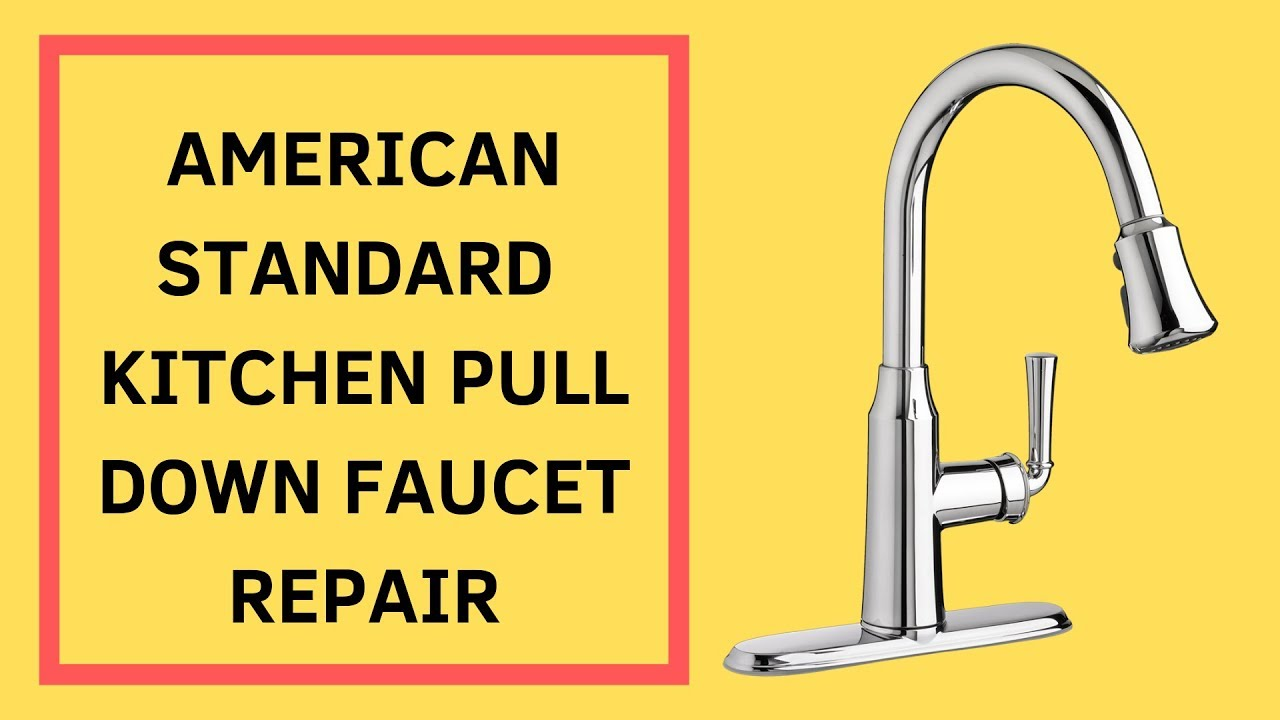 American Standard Pull Down Faucet Repair Youtube