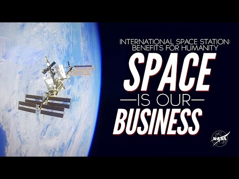 Benefits for Humanity: Space is Our Business