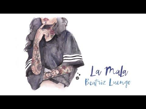 Beatriz Luengo - La Mala (Audio)