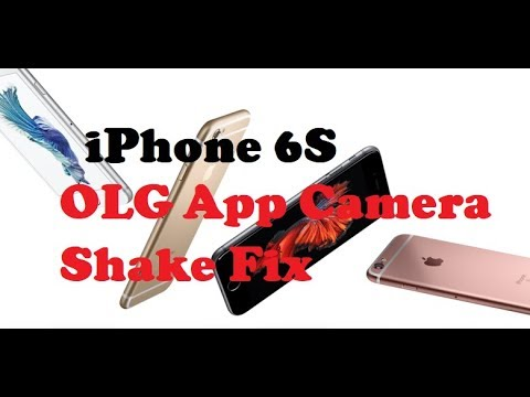 low priced 5093f ae0d2 iPhone 6S OLG app camera shake fix