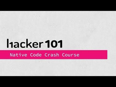 Native Code Crash Course | Hacker101