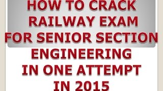 How to crack Railway Recruitment Exam for Senior Section Engineer 2017 Video