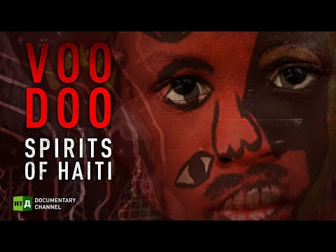 RT Documentary: Voodoo Spirits of Haiti | RT Documentary