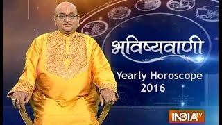 Bhavishyavani: Yearly Horoscope 2016