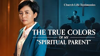 "Christian Testimony Video | The True Colors of My ""Spiritual Parent"""