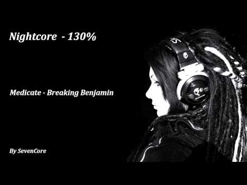 Nightcore - Medicate (Breaking Benjamin) - 130%