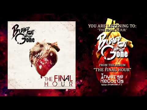 Buried And Gone - The Final Hour