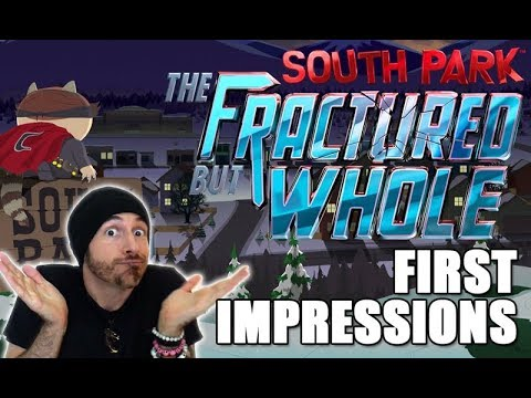 SOUTH PARK: THE FRACTURED BUT WHOLE (First Impressions - PC)