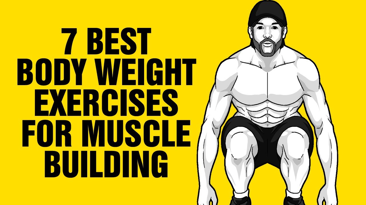 7 Best Body Weight Exercises For Building Muscle At Home Sixpackfactory Youtube