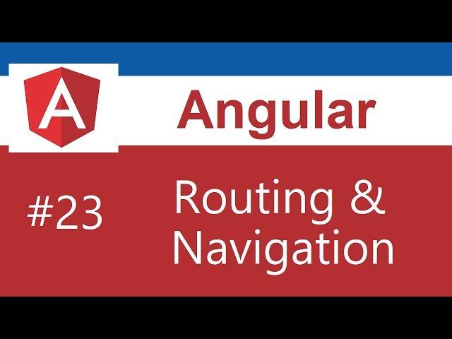 Angular 8 Tutorial - 23 - Routing and Navigation