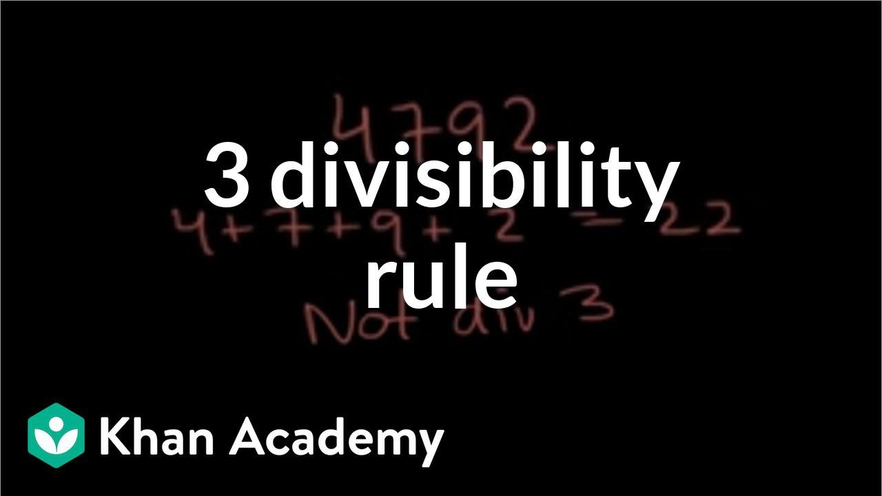 The why of the 3 divisibility rule (video) | Khan Academy