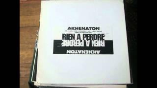 Akhenaton Feat Le Rat Luciano - Rien A Perdre