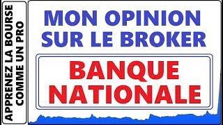 MON OPINION SUR LE COURTIER / BROKER BANQUE NATIONALE DU CANADA AVEC MARKET-Q