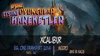 Dota 2 - Efsane Oyuncular, Efsane Hareketler - Xcalibur- [Fnatic-EG]