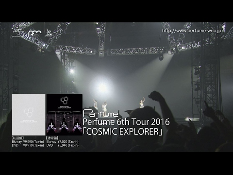 Perfume 6th Tour 2016 「COSMIC EXPLORER」 (Teaser)