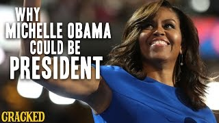 Why Michelle Obama Could Be President - Cracked Responds